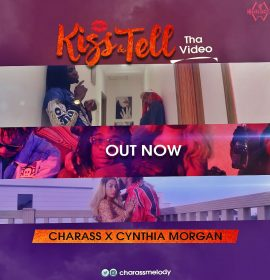 New Video: Charass – Kiss & Tell ft. Cynthia Morgan