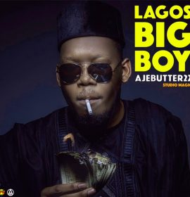 New Music: Ajebutter22 – Lagos Big Boy