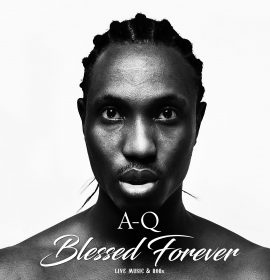 "New Music:  A-Q – Young Exec | Official Art & Tracklist For ""Blessed Forever"" Album"