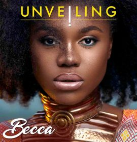 New Music: Becca – Beshiwo ft. Bisa Kdei | Number 1 ft. Mr. Eazi