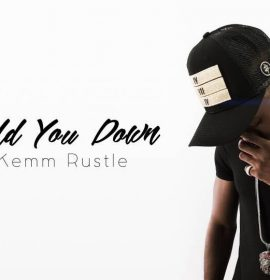 New Music: Kemm Rustle – Hold you down