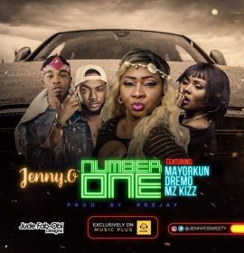 New Music: Jenny.O ft. Mayorkun, Dremo & Mz Kiss – Number One