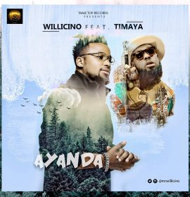 New Music: Willicino ft. Timaya – Ayanda (Remix)