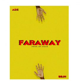 New Music: Ade ft. BBJN – Faraway