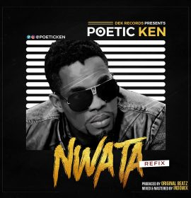 Poetic Ken's 'Nwata' is an Afrobeat number you should hear, Listen!