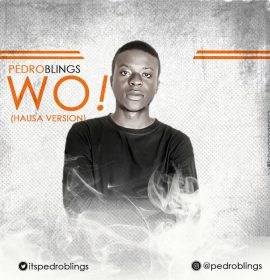 Artiste on the Rise, Pedro Blings Deliver an Impressive Hausa Version of Olamide's Street Fav, 'Wo'!