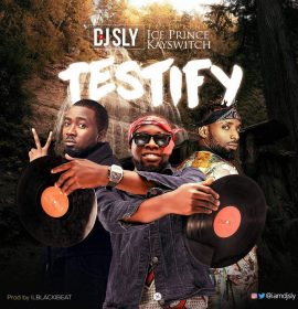 DJ Sly links up with Ice Prince and KaySwitch for 'Testify'!