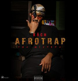 Kach finally debuts with 'The Afrotrap Mixtape', Get it here!