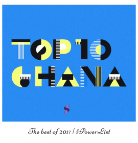 #PowerList 2017: Top 10 Ghanaian songs of year!