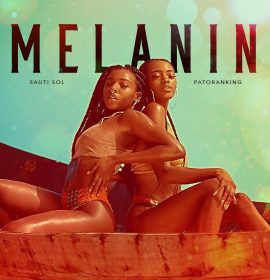 Sauti Sol Release Visual for 'Melanin' with Patoranking, Announce Upcoming LP
