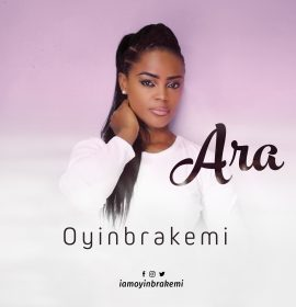 Oyinbrakemi debuts with a beautiful blend of Soul and Afrobeats with 'Ara', Listen!