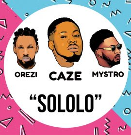 Caze teams up with Orezi for Mystro – produced 'Sololo' Listen!