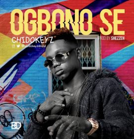 New Chidokeyz' 'Ogbono Se' is a jam, Listen!