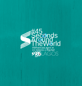 45 Seconds Around the World: 26th November, 2018   What's Up Lagos