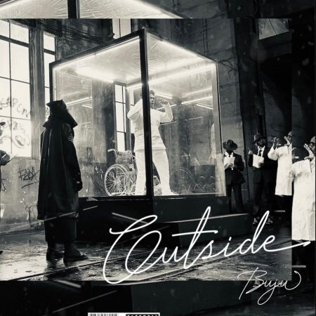 """Buju's latest single """"Outside"""" hints that the artiste might have kleft Burna Boy's record label."""