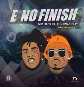 Watch Burna Boy, Mr Dutch in 'E No Finish' music video