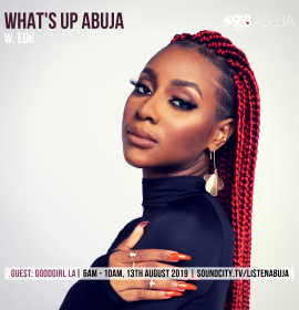Listen back to GoodGirl LA on What's Up Abuja with EDK