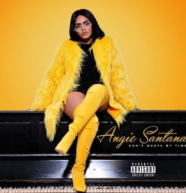 Introducing Angie Santana… Listen to 'Don't Waste My Time'