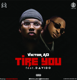 Listen to Victor A.D's dope new single – 'Tire You' feat. Davido