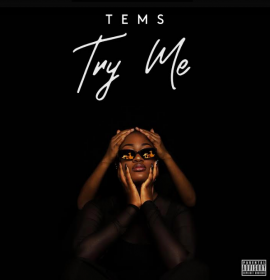 Tems challenges viewers to be Who They Truly are in video for 'Try Me'