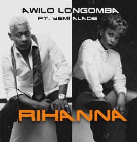 New Music: Awilo Longomba – Rihanna ft. Yemi Alade