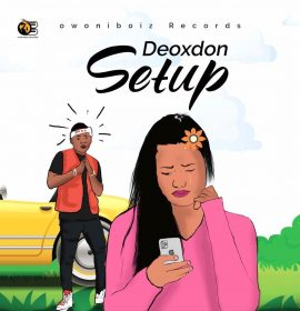 Watch Deoxdon in 'Set Up' music video