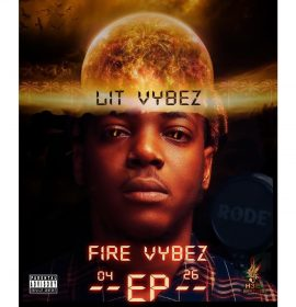 Stream 'Fire Vybez' by emerging star Lit Vybez