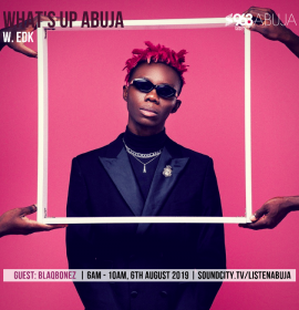 """BlaqBonez on What's Up Abuja: """"Rappers in 2019 can sing – back then it just had to rhyme"""""""