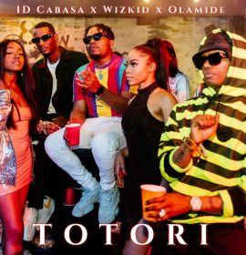 Learn ID Cabasa, Wizkid and Olamide's 'Totori' Lyrics