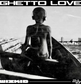 Listen to Wizkid's 'Ghetto Love'