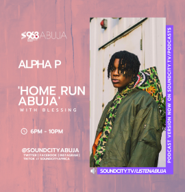 Alpha P on HomeRun Abuja with Blessing – Listen to the full conversation here