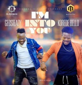 "Rising Ugandan Act, Geosteady & Koredo Bello Spins A Sizzling Video To Accompany His New Single ""I'm Into You"""