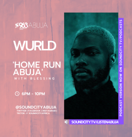 Wurld on Home Run Abuja, talks 'Nobody wins,' co-writing Davido's 'Blow my mind