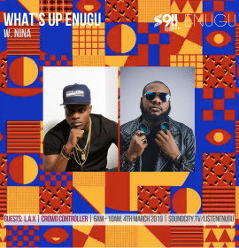 LAX and Crowd Kontroller on 'What's Up Enugu' with Nina