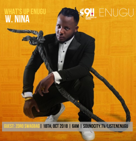 What's Up Enugu – After Show Podcast with NINA + Zoro SwagBag interview (October 18th Edition)